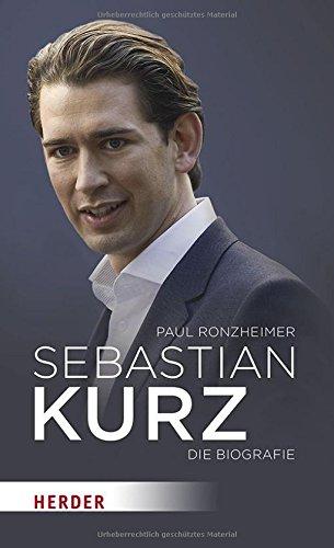 Sebastian Kurz: Die Biografie