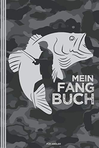 Mein Fangbuch | für Angler: Angelbuch zum Ausfüllen | Zum Angeln auf Hecht, Zander, Barsch, Forelle, Aal, Karpfen, Hering u.a. | ca. A5 (6 x 9
