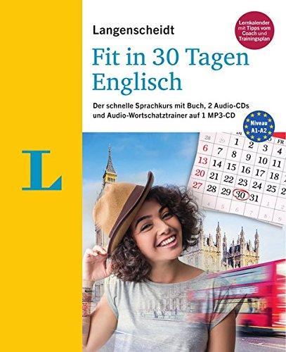 Langenscheidt Fit in 30 Tagen – Englisch – Sprachkurs für Anfänger und Wiedereinsteiger: Der schnelle Sprachkurs mit Buch, 2 Audio-CDs und Audio-Wortschatztrainer auf 1 MP3-CD