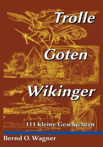 Trolle – Goten – Wikinger: 111 kleine Geschichten (MeilenTräume)